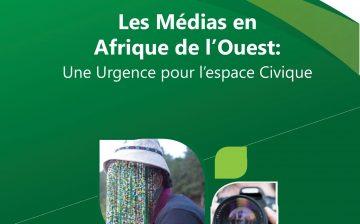 Les Médias en Afrique de l'Ouest: Une Urgence pour l'espace Civique