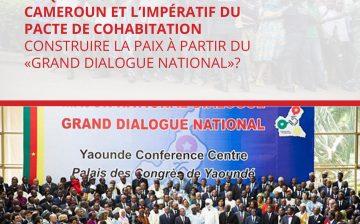 La Question Anglophone au Cameroun et L'impératif du Pacte de Cohabitation Construire la Paix à Partir du Grand Dialogue National?