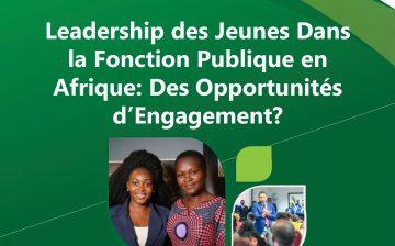 Leadership des Jeunes Dans la Fonction Publique en Afrique: Des Opportunités d'Engagement?