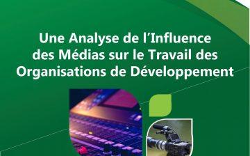 Une Analyse de l'Influence des Médias sur le Travail des Organisations de Développement